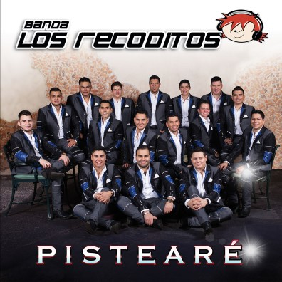 Banda Los Recoditos - Pistearé