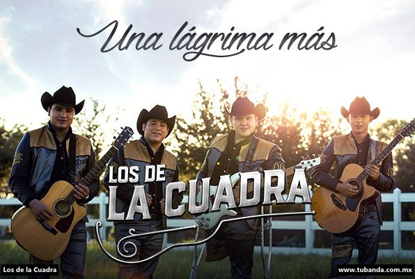 """Los de la Cuadra andan de estreno con su sencillo """"Una lágrima más"""""""