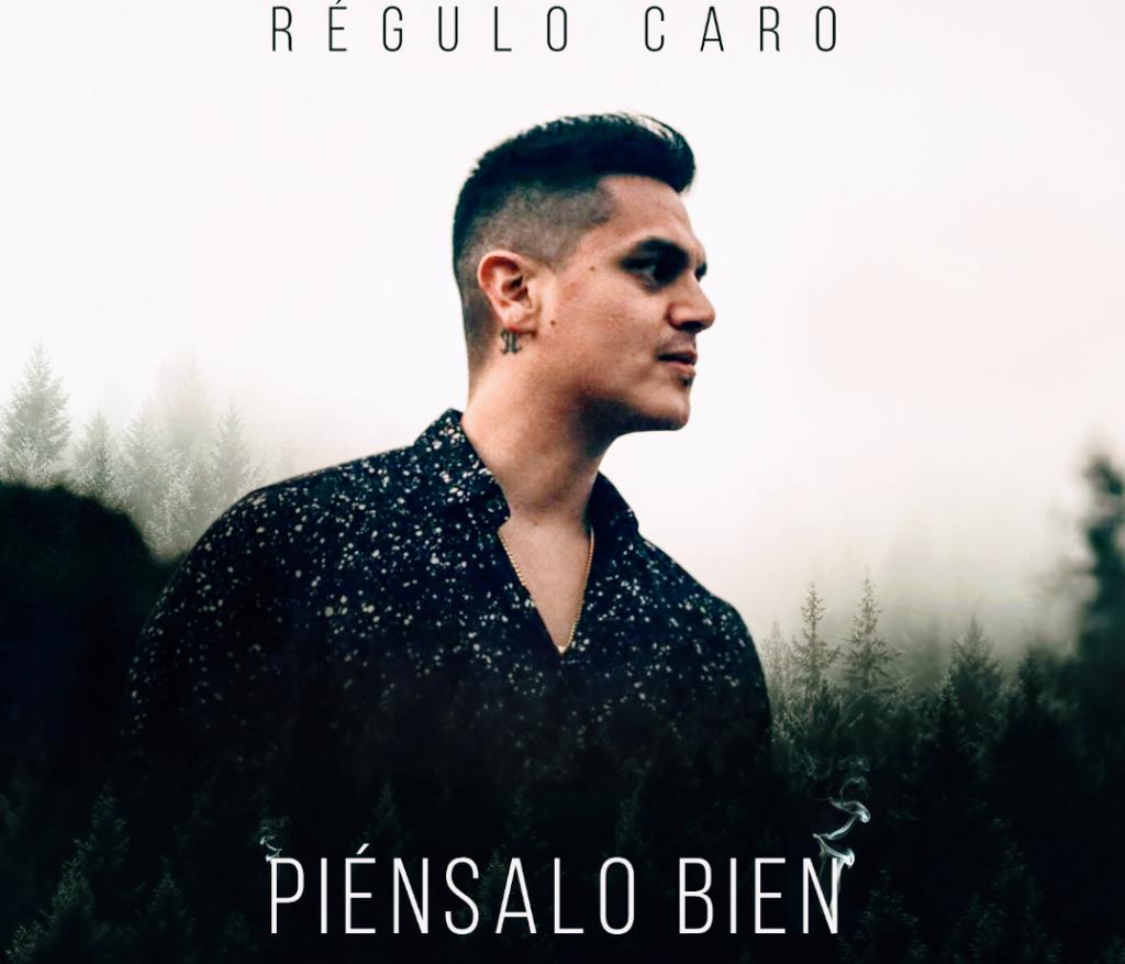 """Régulo Caro le canta al desamor con su nuevo sencillo """"Piénsalo bien"""""""