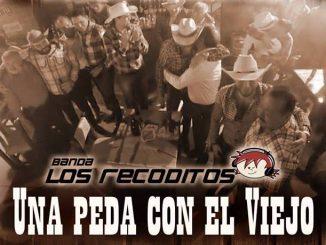 Banda Los Recoditos presentan un tema dedicado a los papás... Una peda con el viejo.