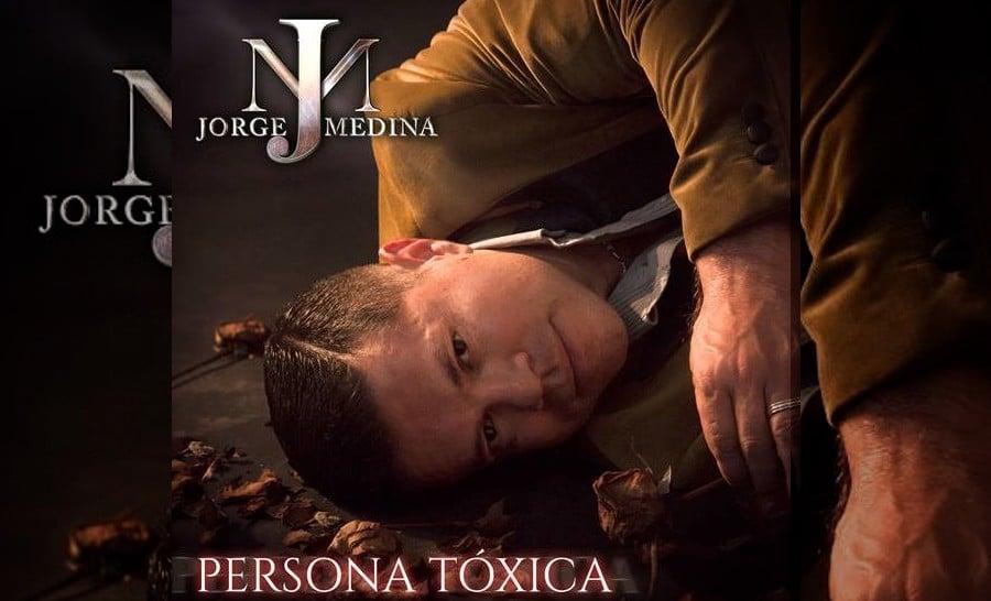 "Jorge Medina estrena el sencillo ""Persona tóxica"""